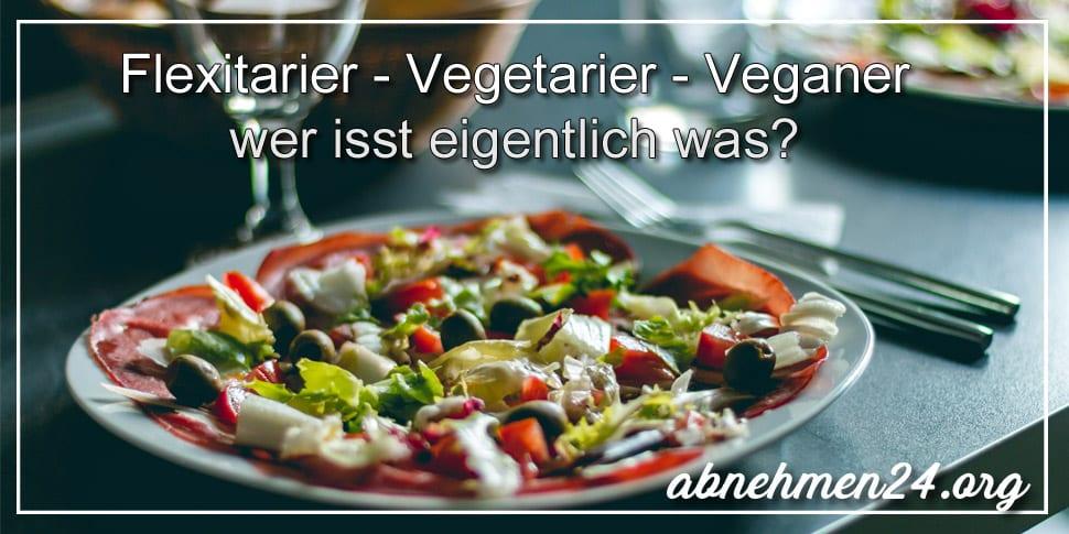 Flexitarier - Vegetarier - Veganer - wer isst was